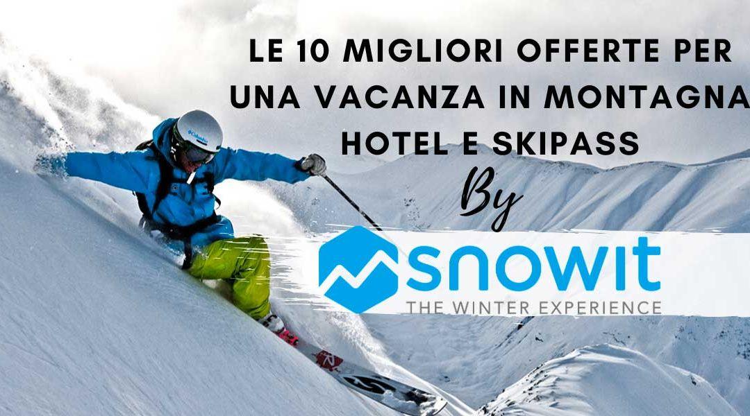 Vacanze in montagna: scopri le migliori 10 offerte